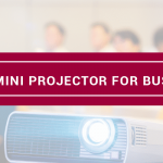 Best Mini Projector For Business