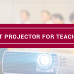 best projector for teachers