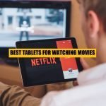 Best Tablet For Watching Movies in 2021