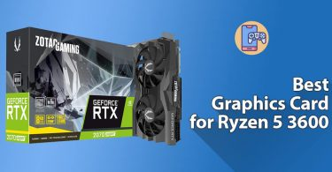 Best Graphics Card For Ryzen 5 3600
